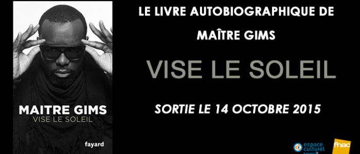 ''Vise Le Soleil'', le Livre Autobiographique de Maître Gims