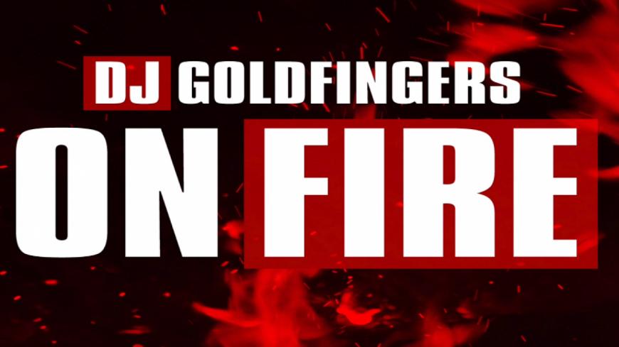 DJ Goldfingers effectue son retour avec ''On Fire'' !