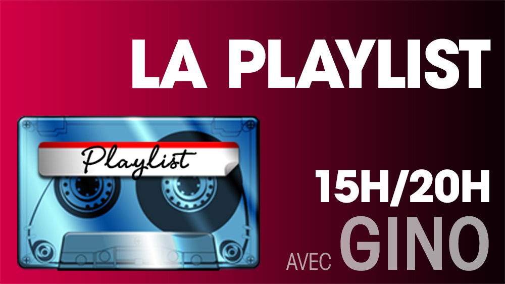 La Playlist du Week-End de Gino