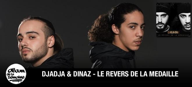 Découvre le nouvel album de DJADJA & DINAZ - LE REVERS DE LA MEDAILLE