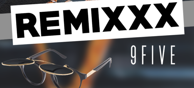 Remporte ta paire de lunette de soleil 9FIVE dans le Remixxx !