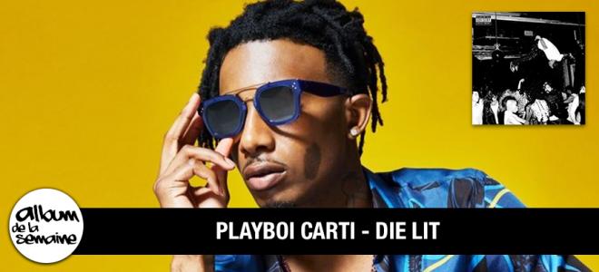 Découvre le nouvel album de PLAYBOI CARTI - DIE LIT