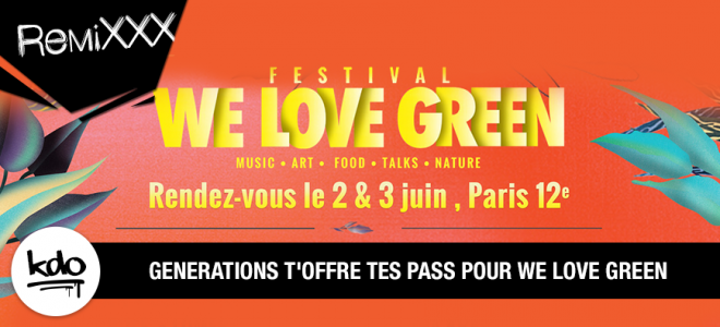WE LOVE GREEN : Chope tes pass 2 jours !!
