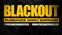 Puissance Nord - BlackOut (ft Soprano)