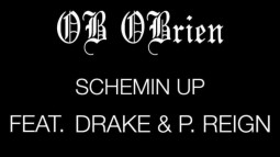 OB O'Brien - Schemin' Up (ft Drake & P Reign)