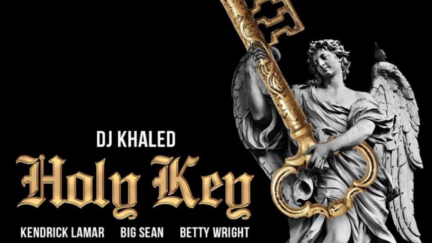 DJ Khaled lâche du lourd avec Kendrick Lamar & Big Sean sur ''Holy Key''