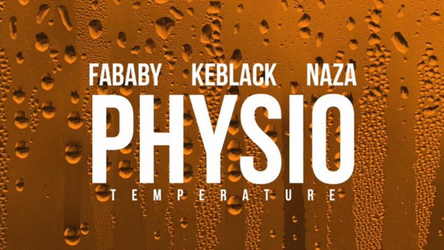 Fababy, Keblack et Naza viennent prendre la température avec le titre ''Physio'' !