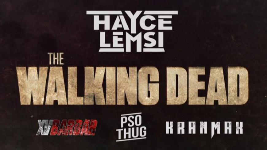 Hayce Lemsi - Walking Dead (ft XVBarbar, PSO Thug & KranMax)
