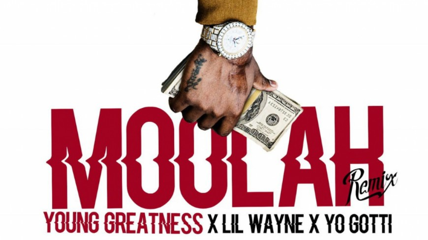 Lil Wayne & Yo Gotti sur ''Moolah'' de Young Greatness