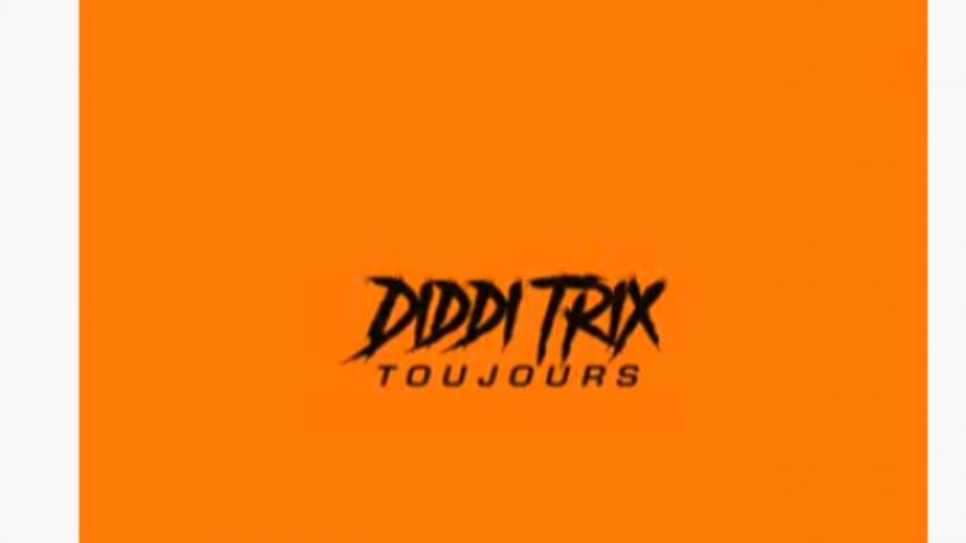 "Diddi Trix en veut ""Toujours"""