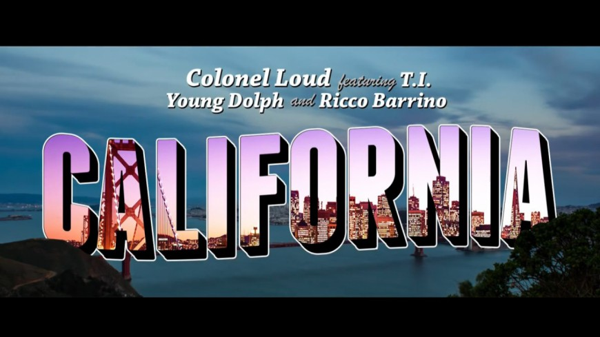 Colonel Loud ft T.I., Young Dolph & Ricco Barrino - California (Official Video)