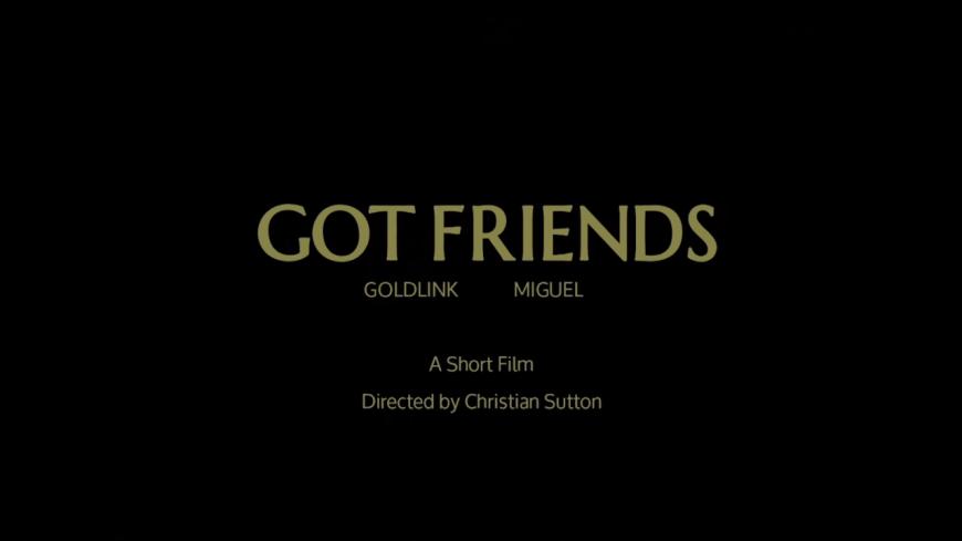 GoldLink nous propose un court métrage pour ''Got Friends'' !