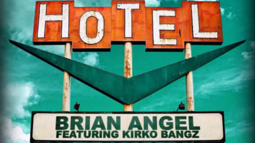 Brian Angel - Hotel (ft Kirko Bangz)