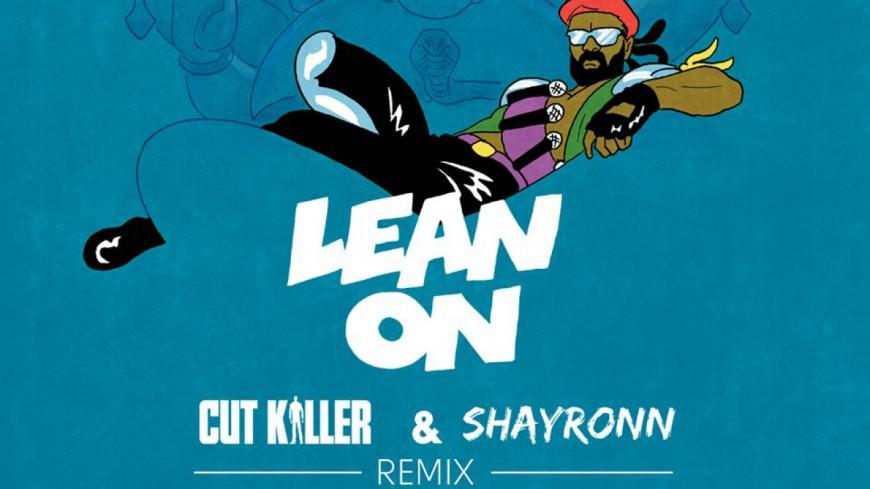 Major Lazer & DJ Snake ft MØ - Lean On (Cut Killer & Shayronn Remix)
