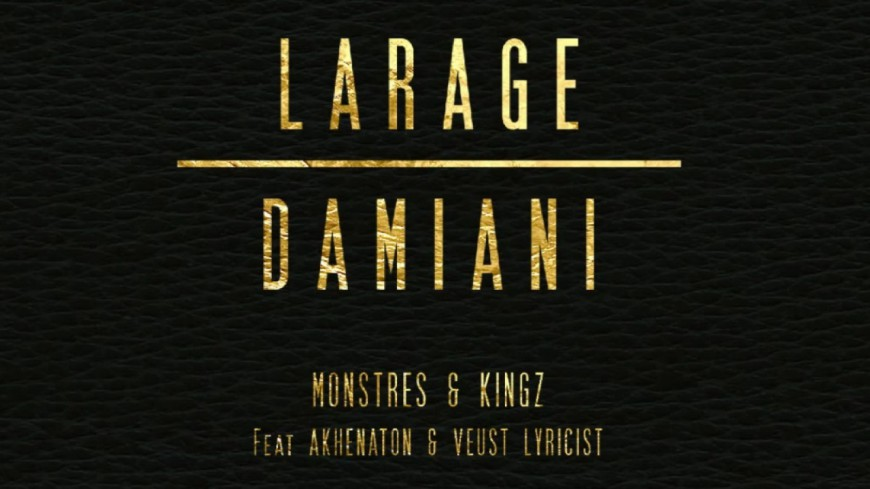 Larage & Damiani - Monstres & Kingz (ft Akhenaton & Veust Lyricist)