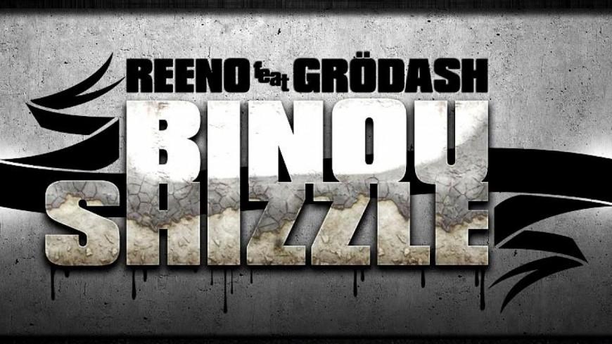 Reeno - Binou Shizzle (ft Grödash)