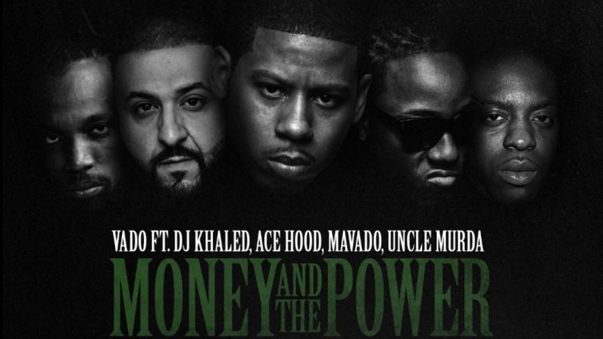 Vado - Money & Power (ft DJ Khaled, Ace Hood, Mavado & Uncle Murda)