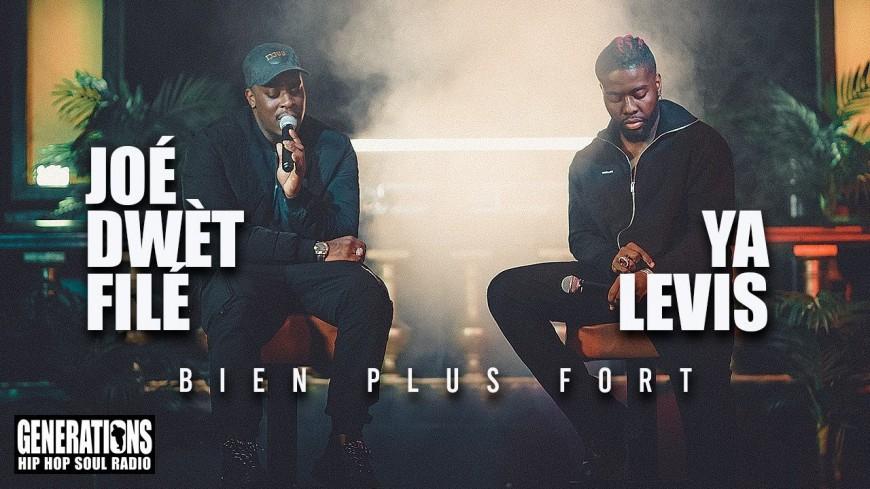 """Joé Dwèt Filé en Live Generations avec Ya Levis pour """"Bien plus fort"""""""
