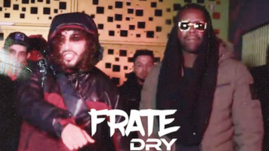 """Dry s'accompagne de Le A sur """"Fraté"""" !"""