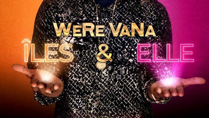 """Were-Vana sort son album """"Îles & Elle"""" !"""