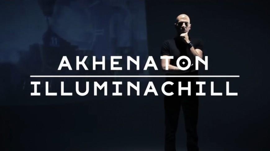 Akhenaton - Illuminachill (Clip Officiel)