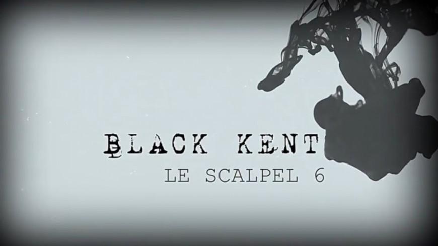 Black Kent - Le Scalpel 6 (Clip Officiel)